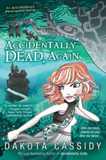 Accidentially Dead Again -- Dakota Cassidy