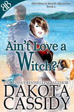 Ain't Love A Witch -- Dakota Cassidy