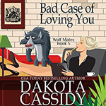Bad Case of Loving You-- Dakota Cassidy