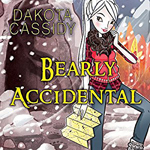 Bearly Accidental -- Dakota Cassidy
