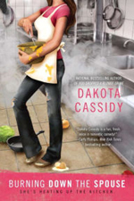 Burning Down the Spouse -- Dakota Cassidy