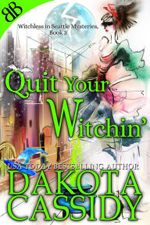 Quit Your Witchin' Dakota Cassidy