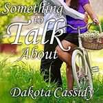 Something to Talk About -- Dakota Cassidy