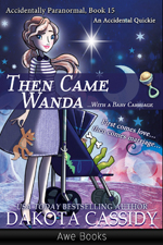 Then Came Wanda with a Baby Carriage - Dakota Cassidy