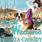 The Old Witcheroo Dakota Cassidy