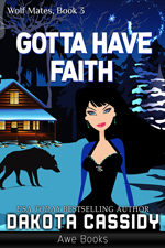 Got to have Faith -- Dakota Cassidy